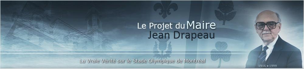 Le projet du Maire Jean Drapeau, le Parc Olympique de Montréal