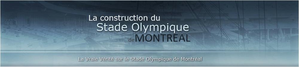 La construction du Stade Olympique de Montréal